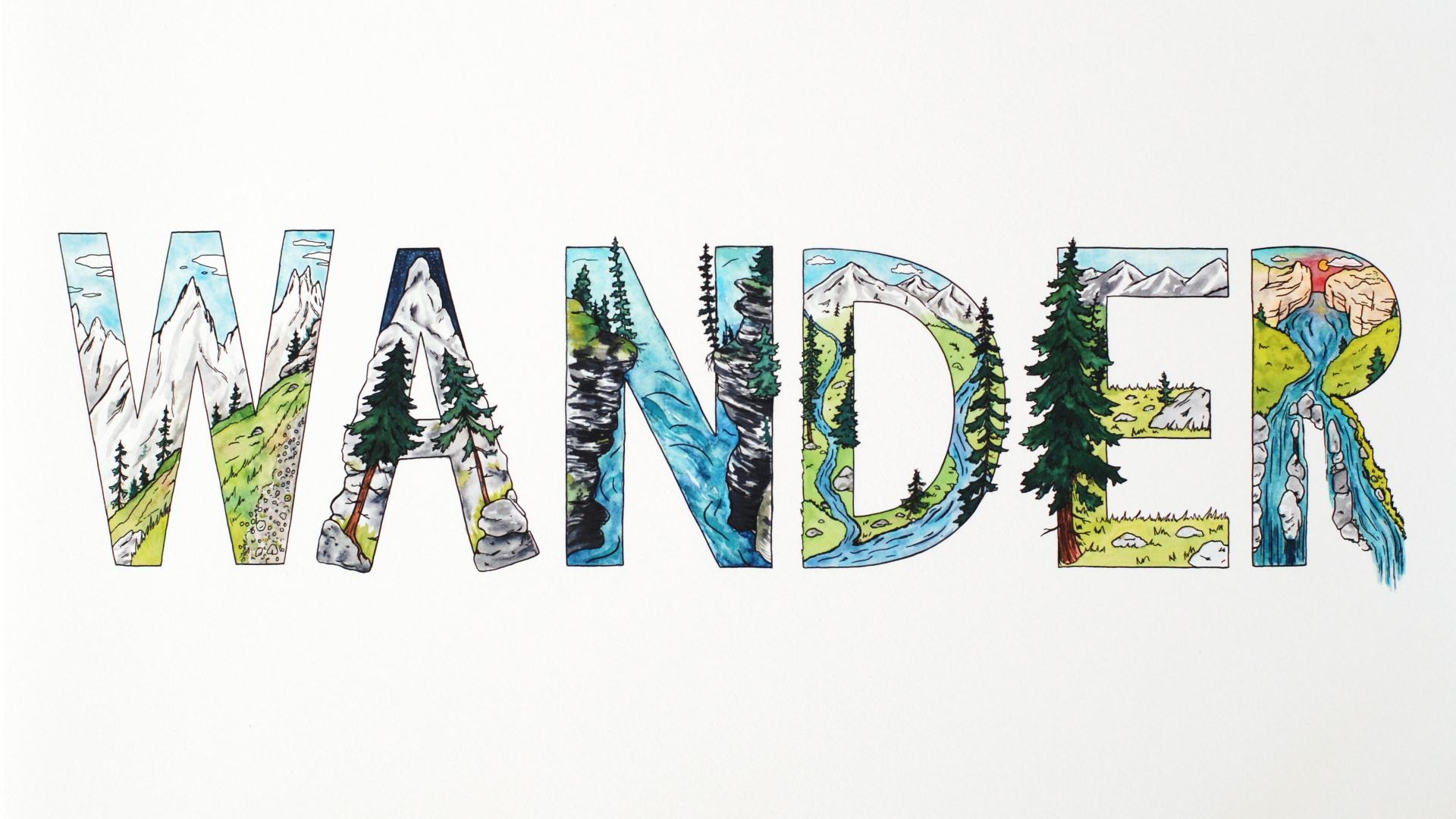 Wander 1920 x 1080.JPG