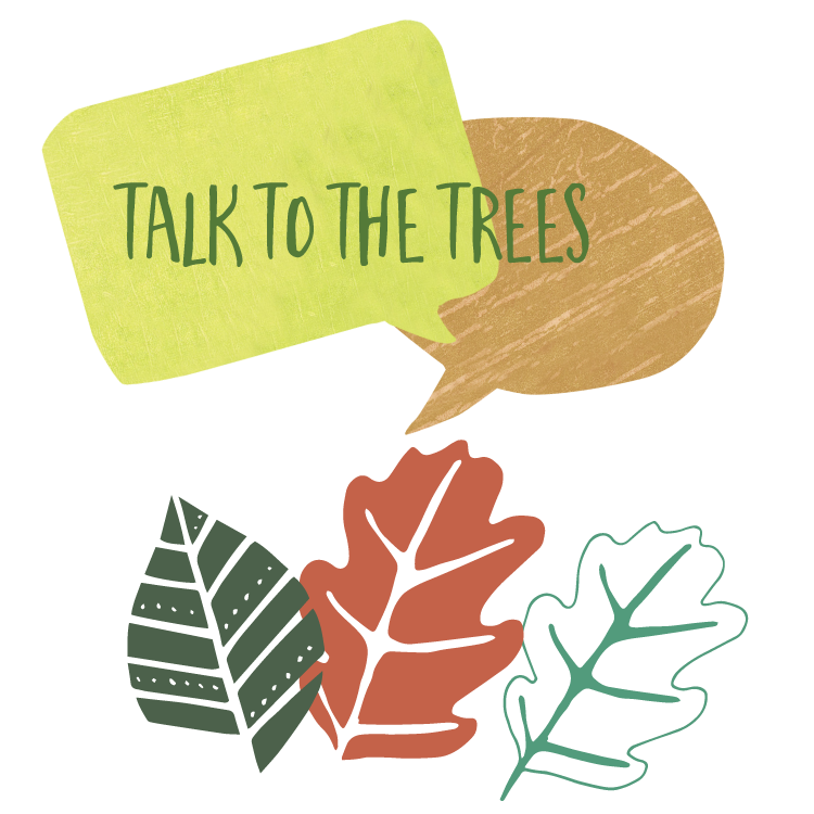 Talk to the trees