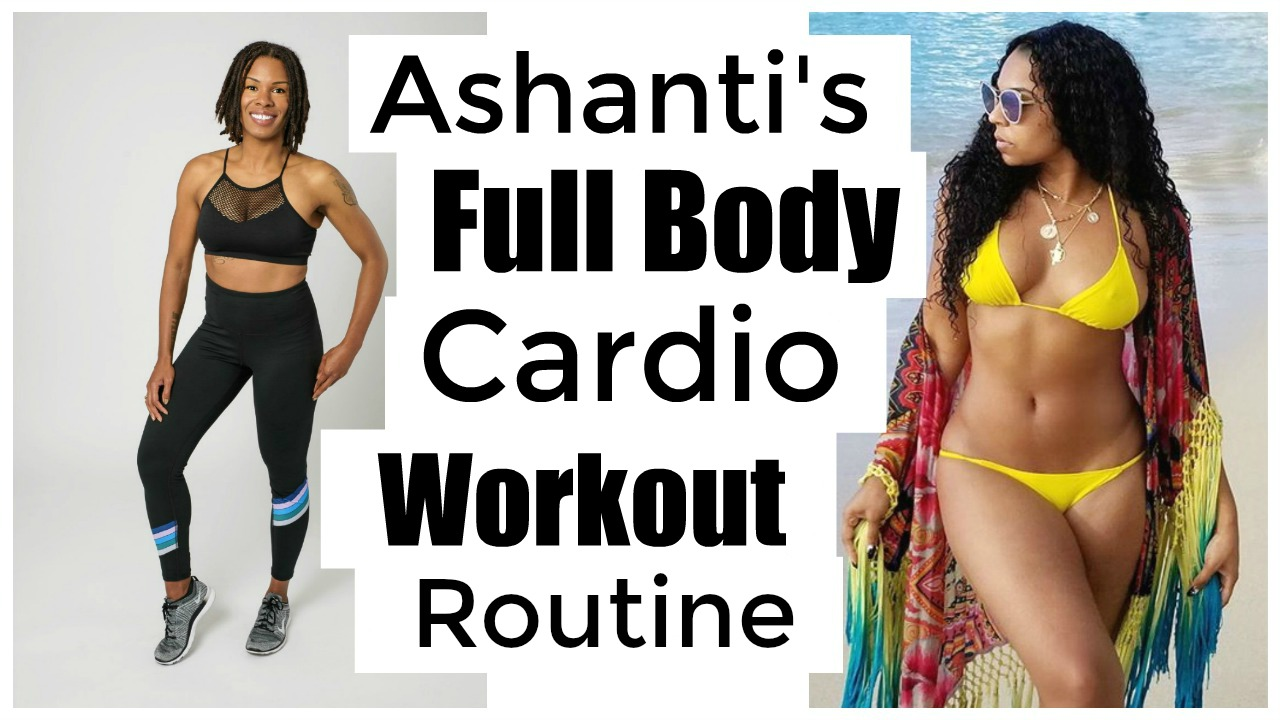 Ashanti's Full Body Workout