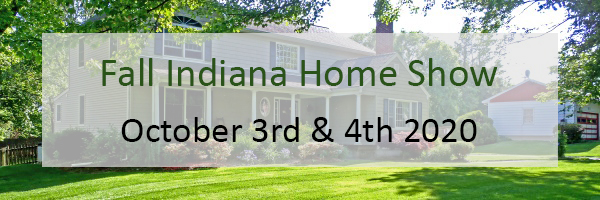 2020 Fall Indiana Home Show – October 3-4