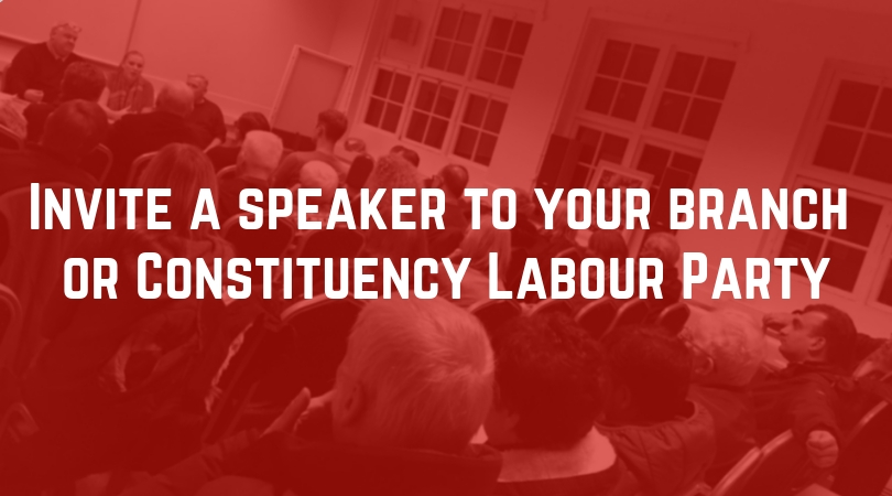 Invite a speaker to your branch or Constituency Labour Party