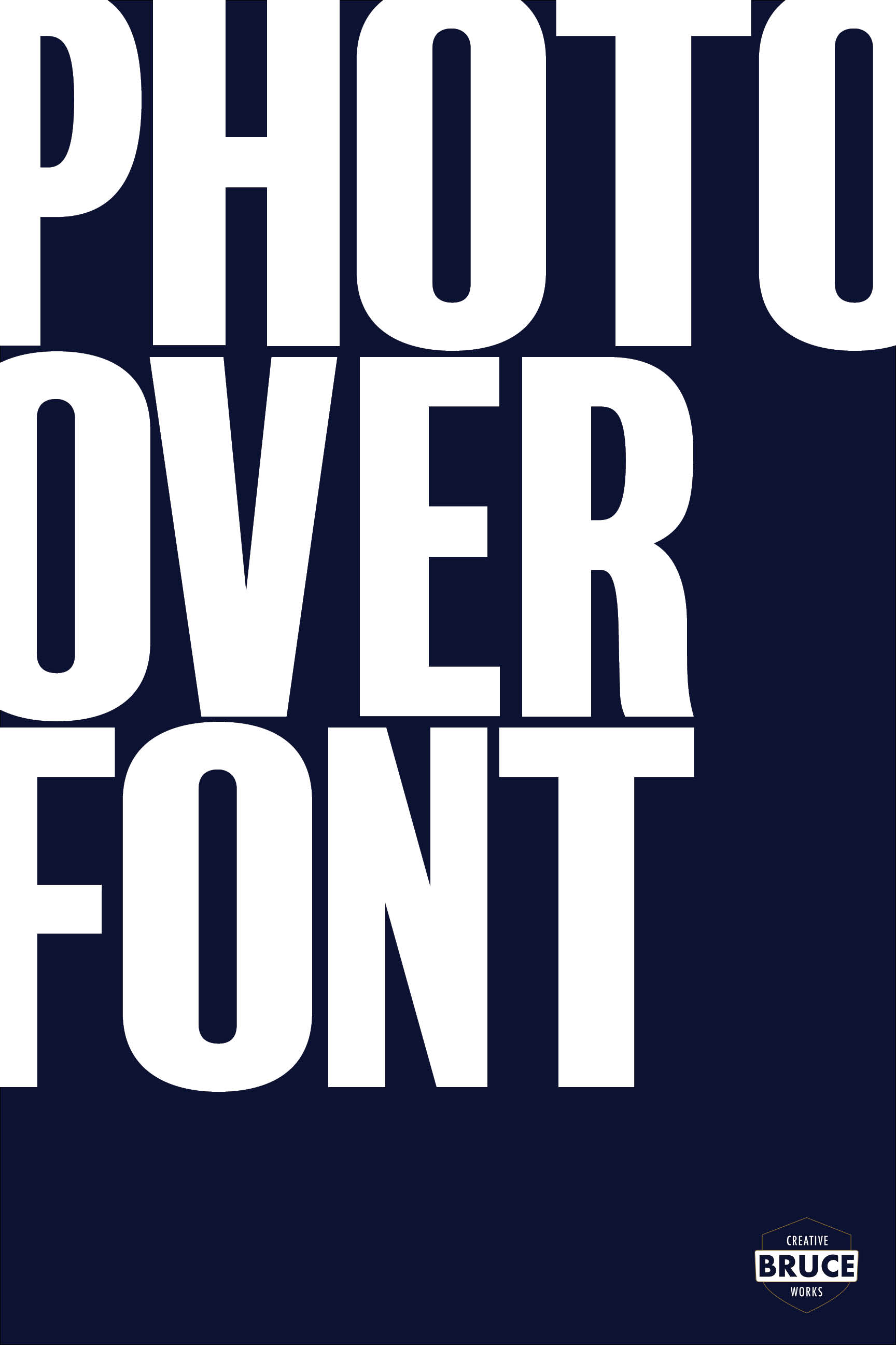 Photo Over Font Poster - Bruce Creative Works