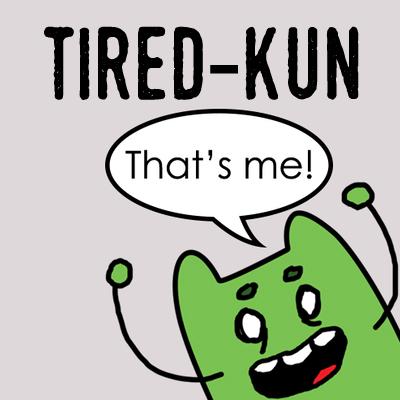 tired-kun