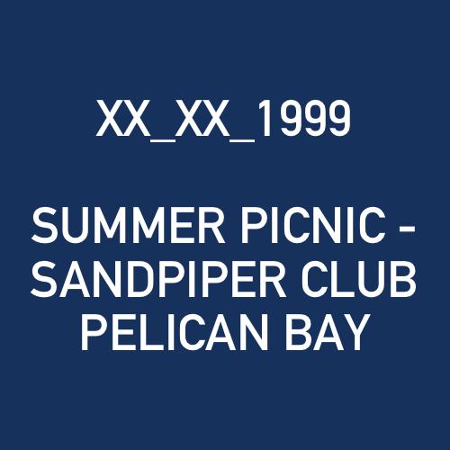 XX_XX_1999 - SUMMER PICNIC - SANDPIPER CLUB PELICAN BAY.png