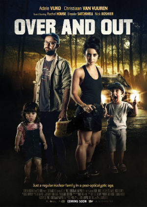 OVER AND OUT   5 episodes, 2019  Just a regular nuclear family living in the apocalyptic age.  WINNER - Best Short Form Series - Cannes Series, 2019