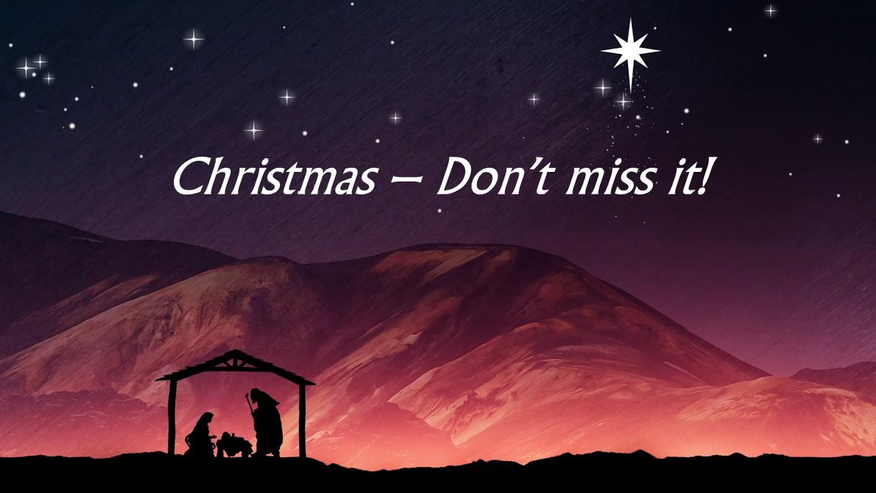 Christmas - don't miss it.jpg