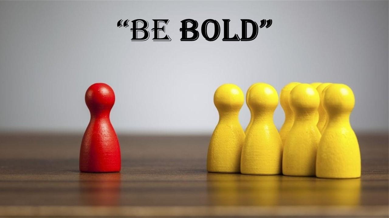 Be Bold .jpg
