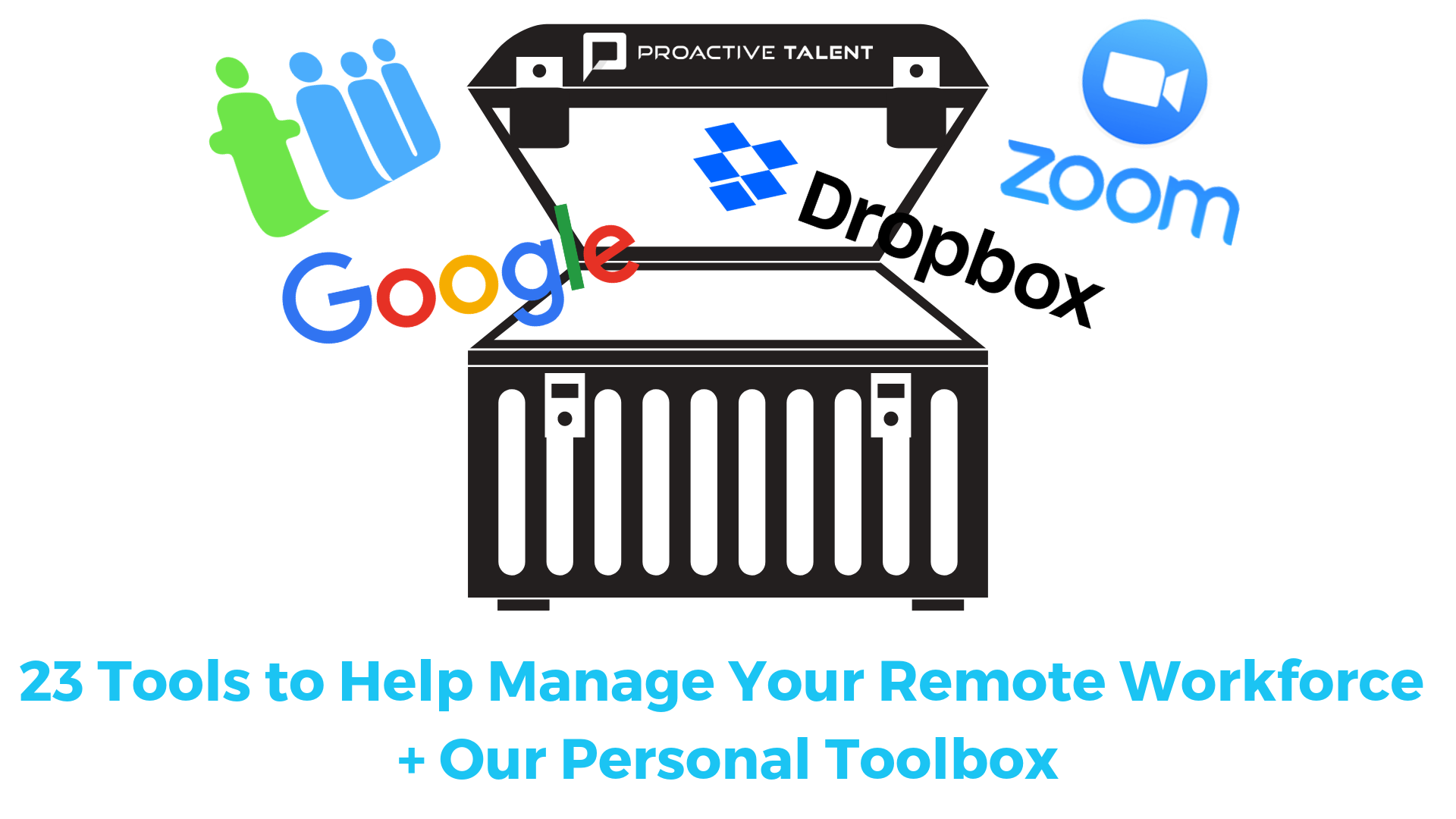 23 Tools to Help Manage Your Remote Workforce + Our Personal Toolbox.png