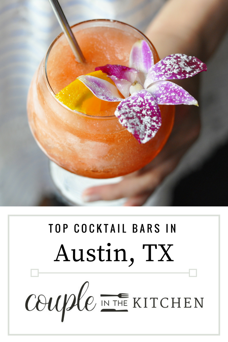 Top Cocktail Bars in Austin, TX | coupleinthekitchen.com
