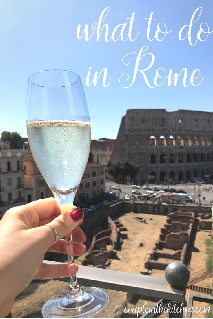 What to do in Rome, Italy | coupleinthekitchen.com