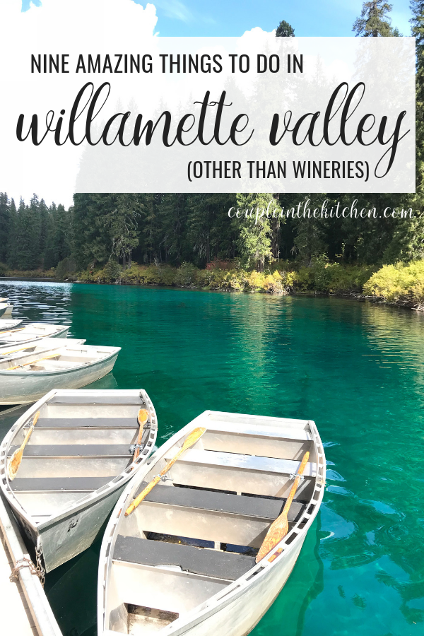 9 Amazing Things to do in Willamette Valley Oregon (Other than Wineries)_ coupleinthekitchen.com (3).png