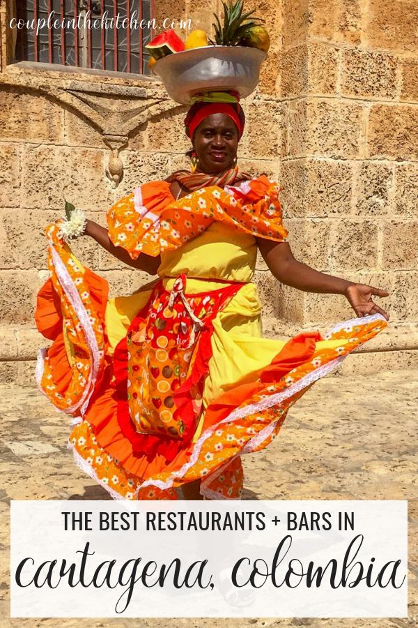 Cartagena Colombia Food |Top Restaurants and Bars | coupleinthekitchen.com