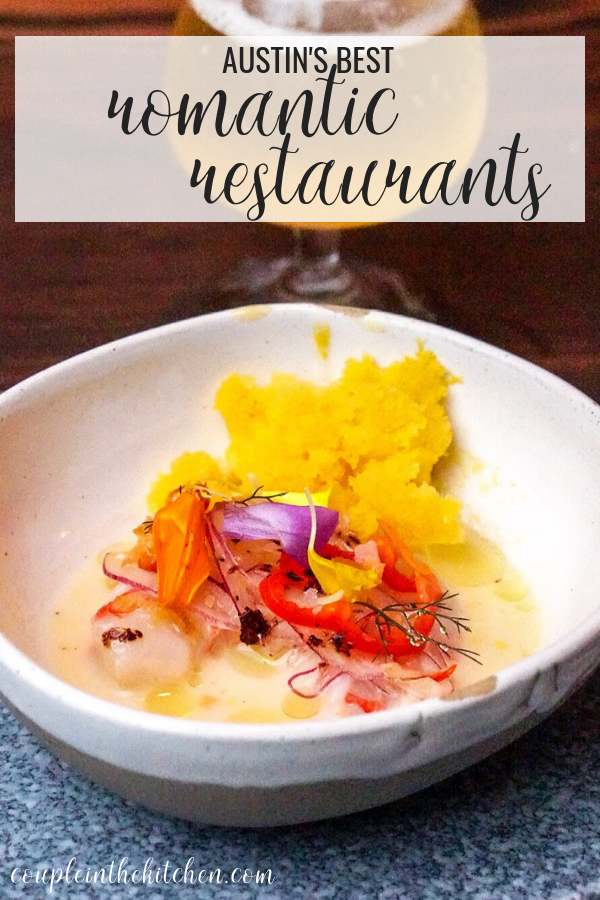 Austin's Best Romantic Resturants for Date Night or Valentine's Day | coupleinthekitchen.com