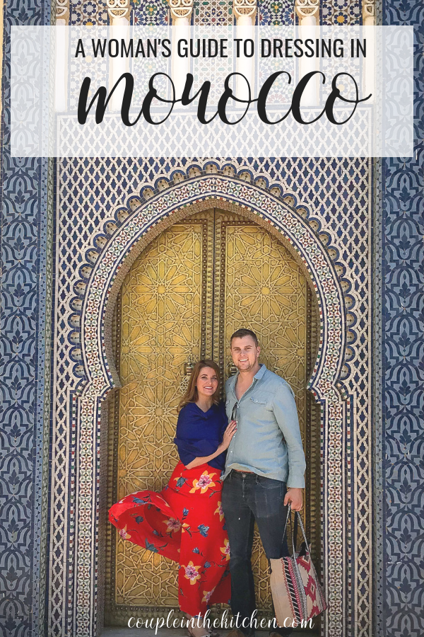 What to Wear in Morocco - Stay Cool, Stylish, and Culturally Respectful _ www.coupleinthekitchen.com _ (1).png