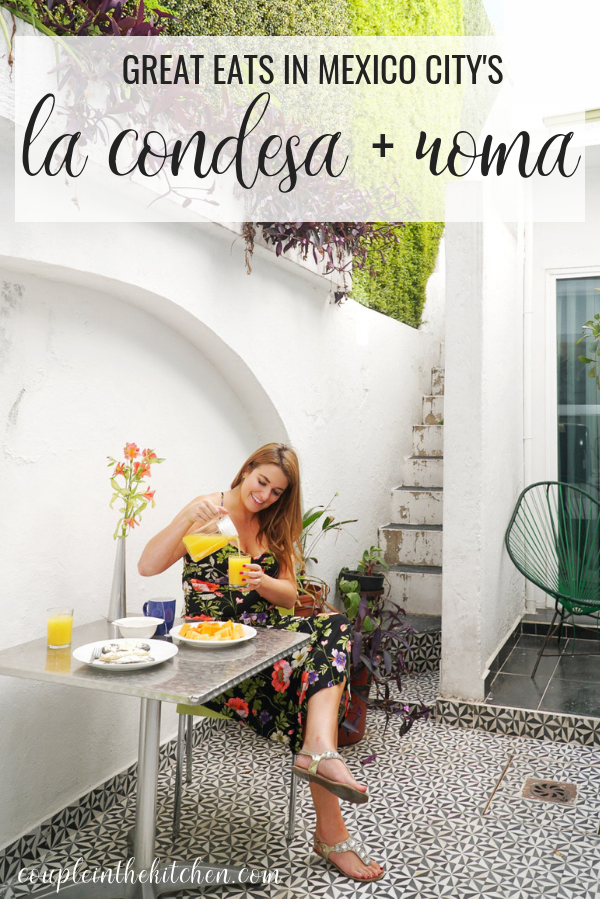 Where to Eat in Mexico City La Condesa & Roma Neighborhoods | www.coupleinthekitchen.com