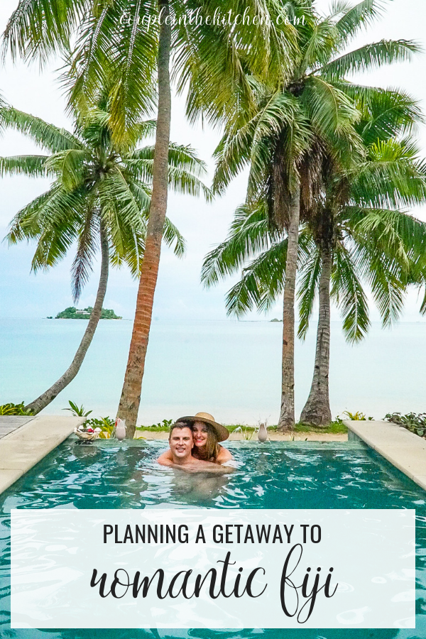 Planning a Romantic Fiji Vacation | coupleinthekitchen.com