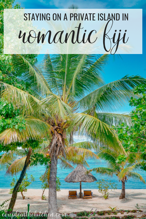 Staying on a Private Island in Romantic Fiji | Honeymoon Idea | www.coupleinthekitchen.com