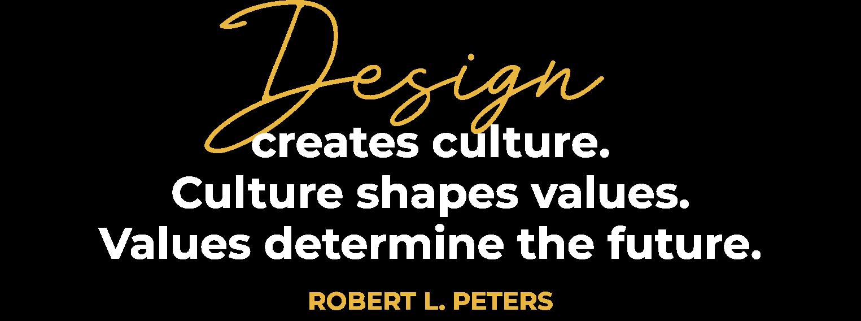Design Creates Culture.