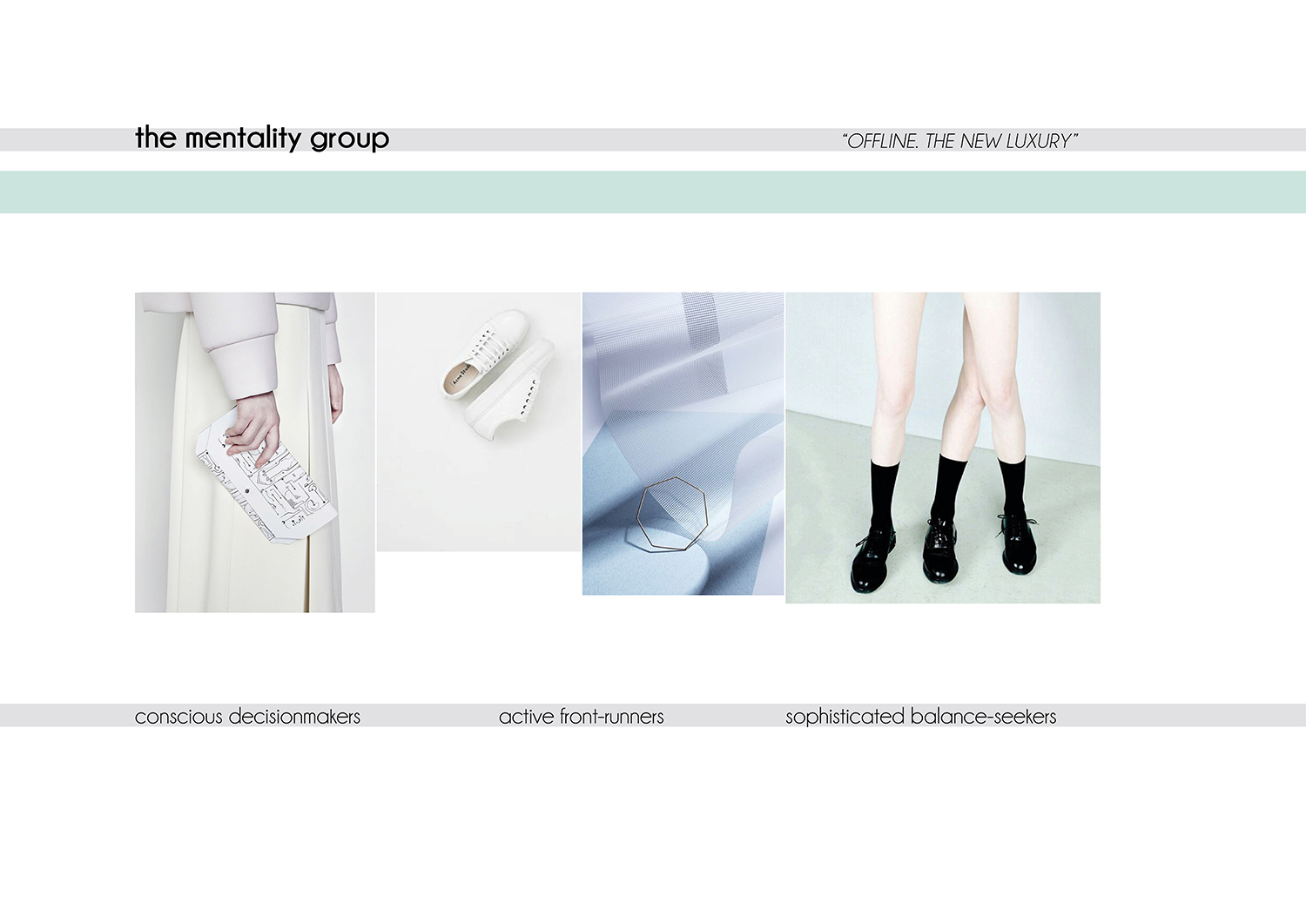 The targeted mentality group of the Offline Collection.