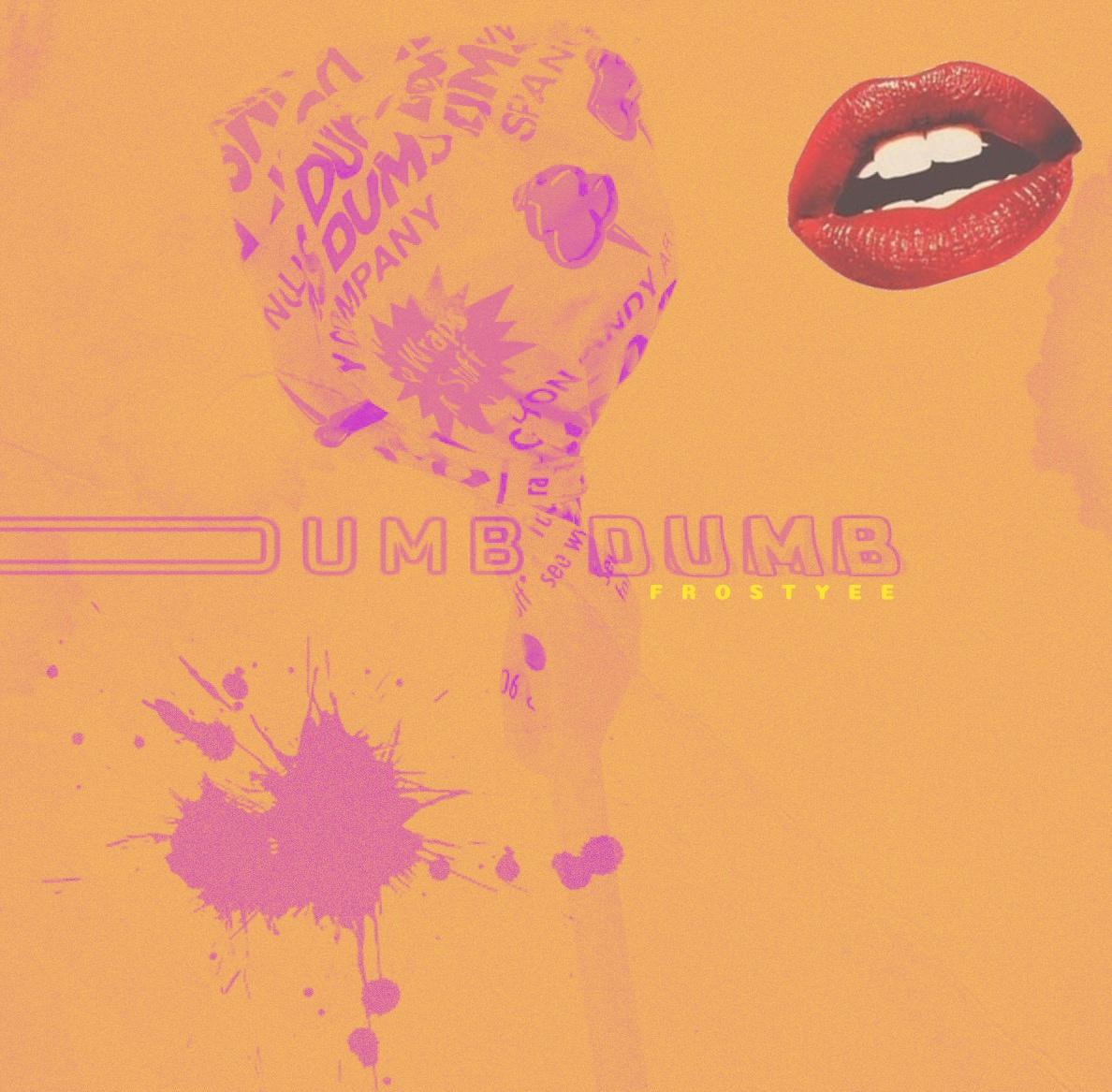 Dumb Dumb artwork.JPG