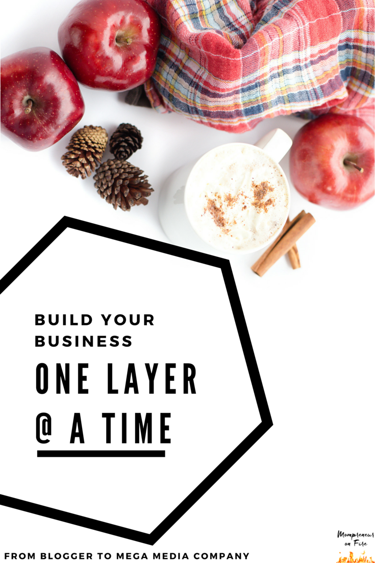 Mompreneur on Fire - One Layer at a Time