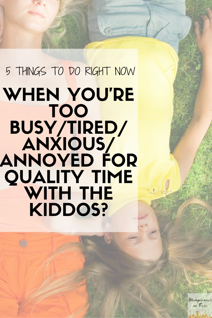 Mompreneur on Fire - 5 Things To Do When You Need QT Time