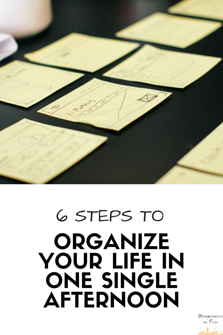 Mompreneur on Fire - 6 Steps to Organize Your Life