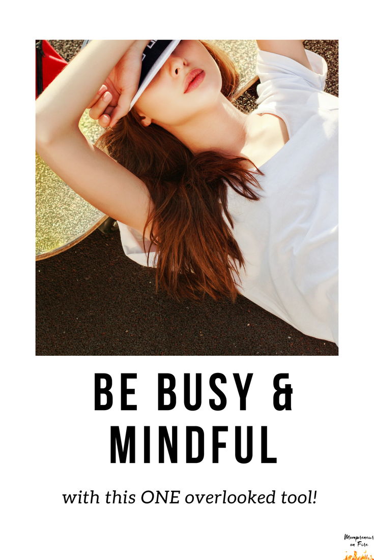Mompreneur on Fire - Busy & Mindful