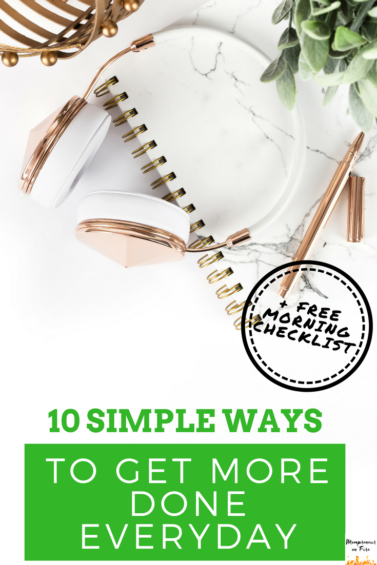 Mompreneur on Fire - 10 Ways To Get More Done