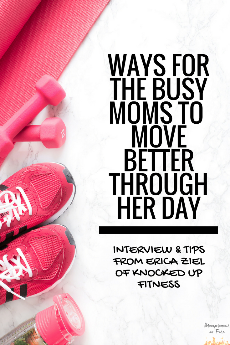 Mompreneur on Fire - Ways for the Busy Moms to Move Throughout Her Day