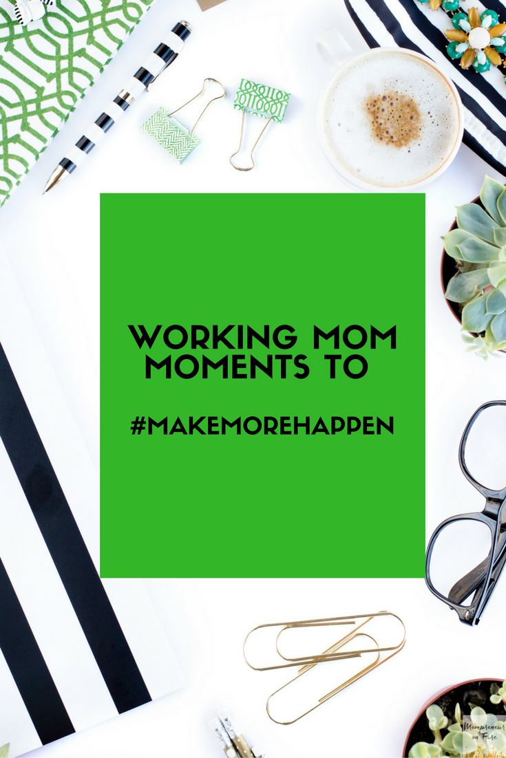 Mompreneur on Fire - Make More Happen