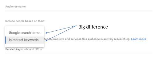 Google Ads - Custom Intent Audiences - Search vs In Market.JPG