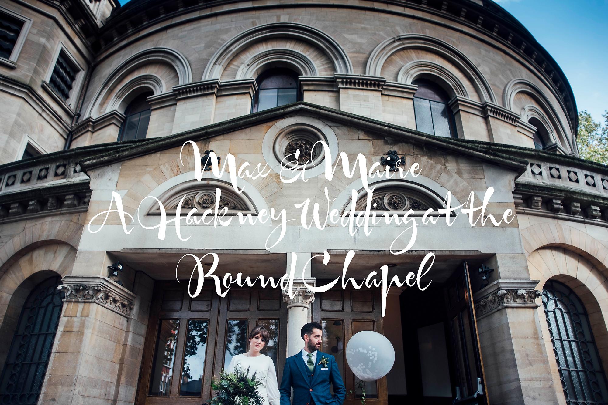 Round Chapel Wedding + Hackney Wedding  + Italian Feast Wedding