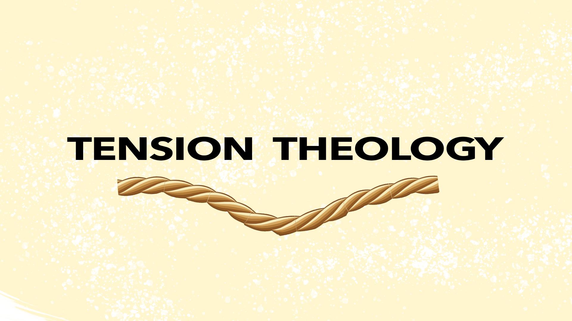 Tension Theology - Sermon Series.jpg