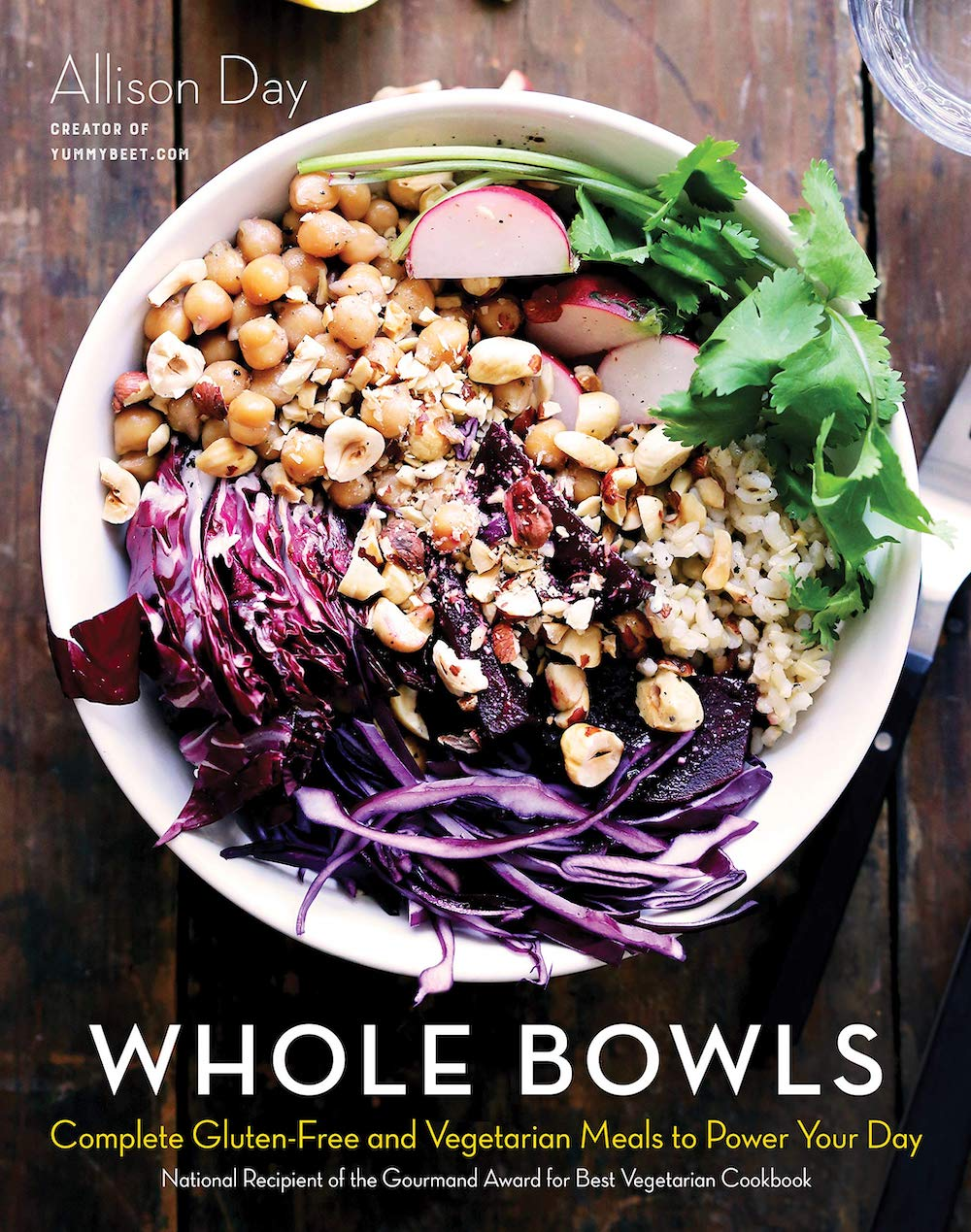 Whole Bowls by Allison Day of YummyBeet.com cookbook ideas