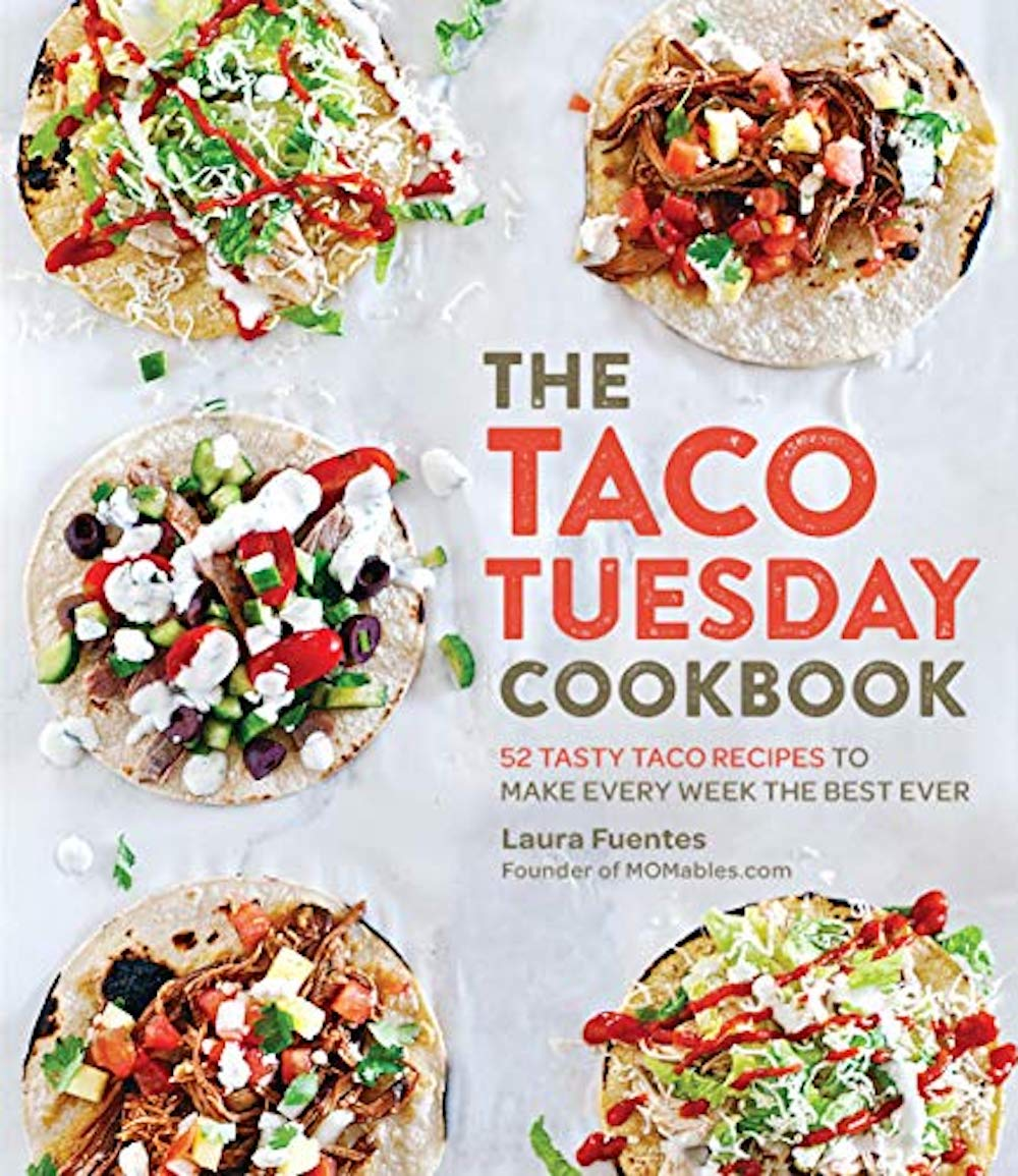 The Taco Tuesday Cookbook by Laura Fuentes of Momable.com cook book ideas