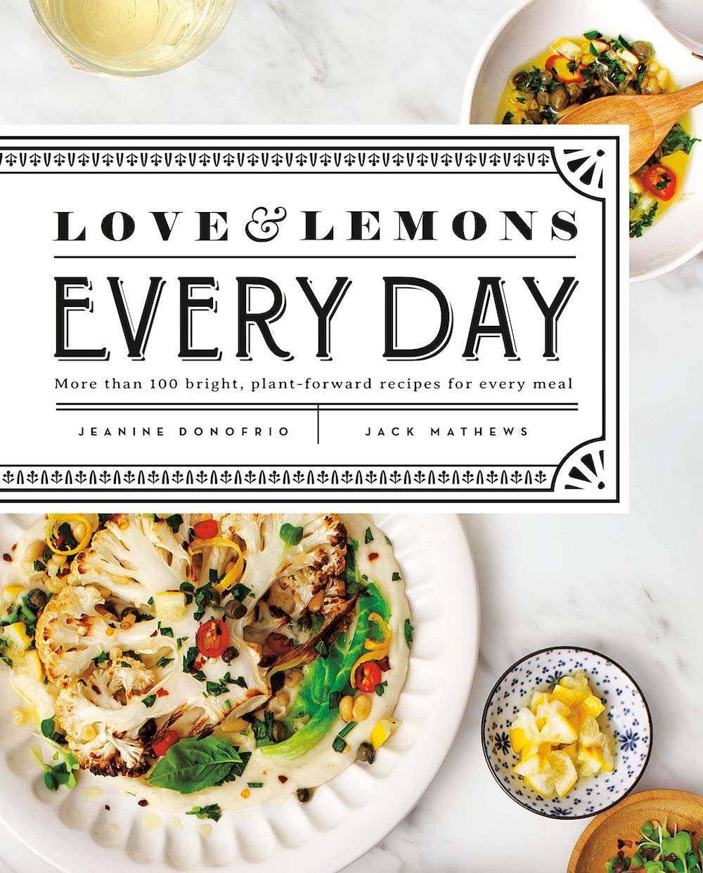 Love and Lemons Everyday by Jeanine Donofrio, cookbook ideas