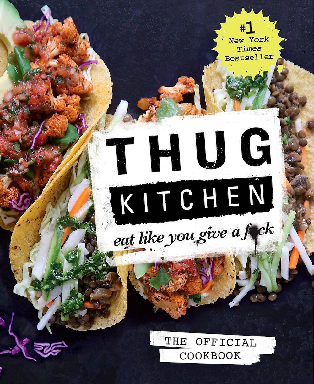 Thug Kitchen cook book, funny cookbook ideas