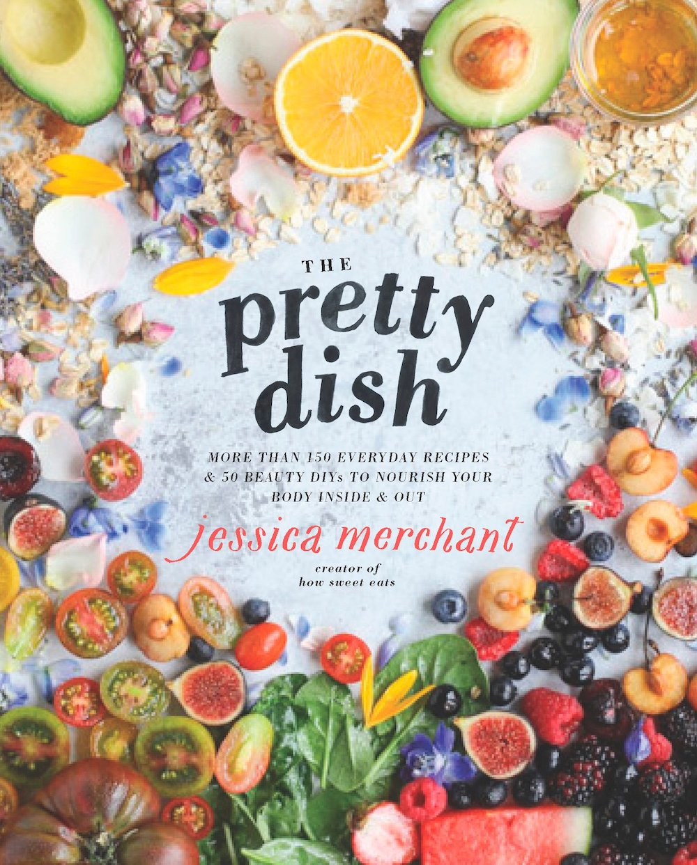 The Pretty Dish by Jessica Merchant, How Sweet Eats cook book, cookbook ideas