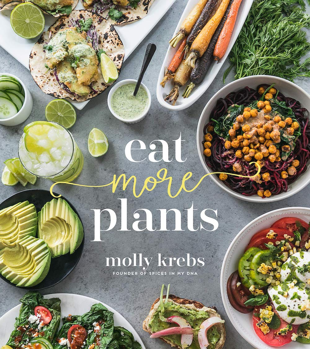 Eat More Plants by Molly Krebs, Spices in my DNA cook book, cookbook ideas