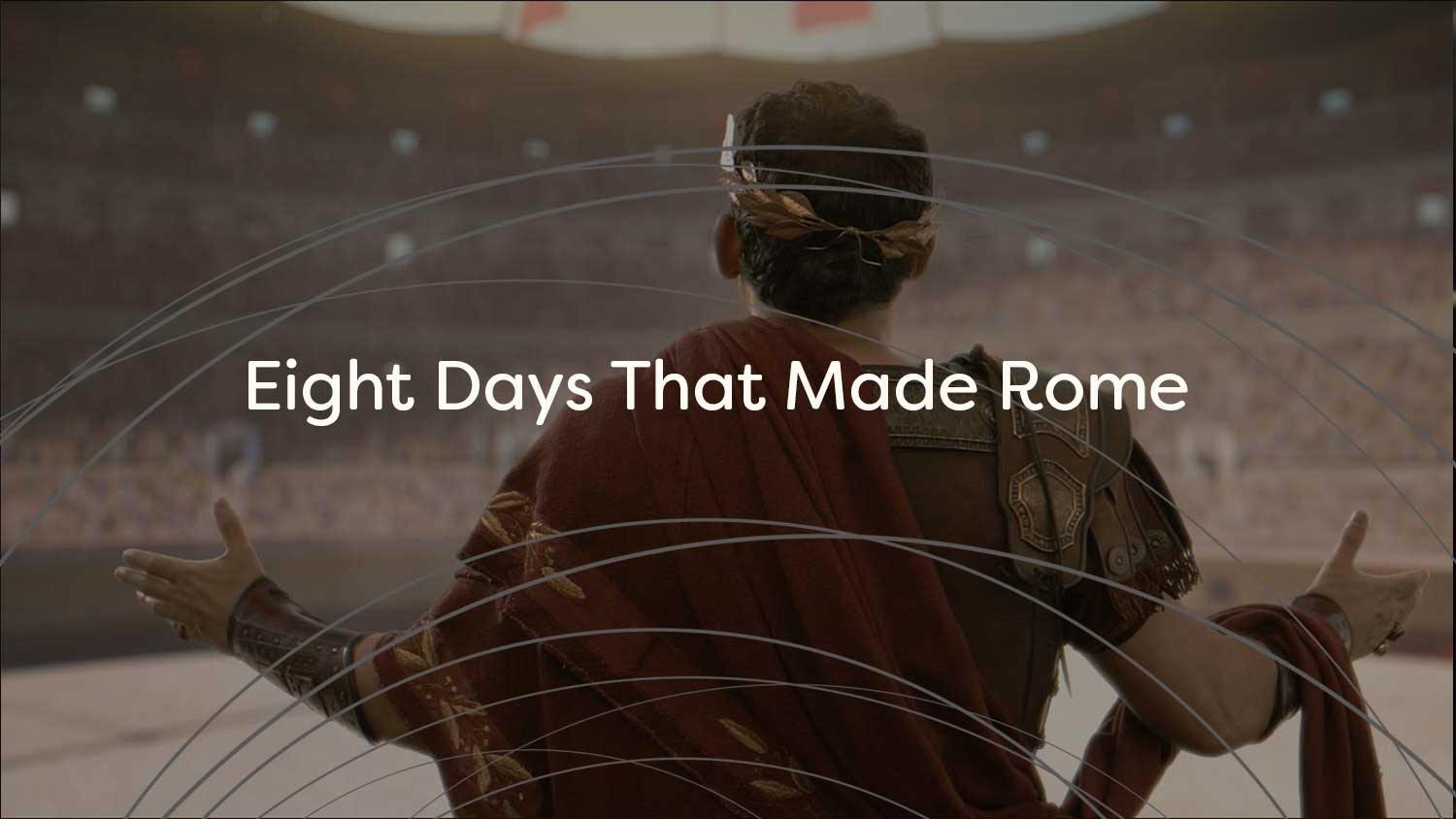 Eight-Days-That-Made-Rome-Title-Card-Test.jpg