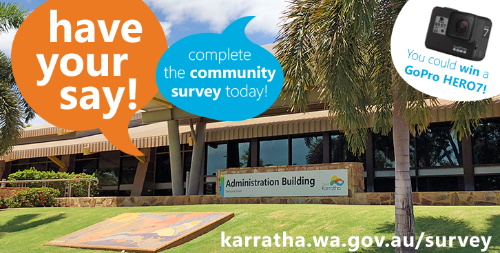 The City of Karratha's annual community survey opens today and closes on February 28, 2019.