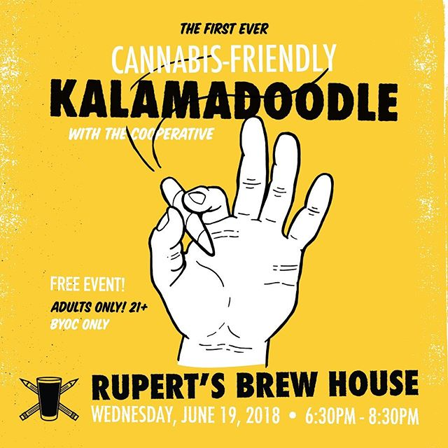 For our June event, we've decided to partner with Rupert's Brew House and The Cooperative to host the first ever, Cannabis-Friendly Kalamadoodle! . With inclusion being one of our most important values, we're excited to offer this unique opportunity for non-alcohol consuming patrons to spread creativity, build community, and do good, while enjoying the recreational substance of their choice, and respect their rights to do so responsibly. . Because of the current laws around cannabis, this event will be for adults only, ages 21 and up. We'll return to our standard, family-friendly Kalamadoodle events in July, and apologize for any inconvenience this provides to families with children (under 21 years of age) that were planning to attend. We appreciate your understanding, and look forward to seeing you again soon! . If you have any thoughts, questions, or concerns, please feel free to reach out to Mike directly at mike@kalamadoodle.com . More reminders and announcements will be coming soon, but until then, stretch your fingers and get ready to SHOW US YOUR DOODLES!