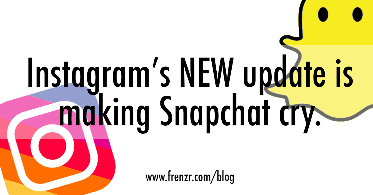 instagram new update killing snapchat frenzr social media agency