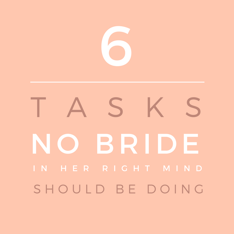 6 tasks no bride should do