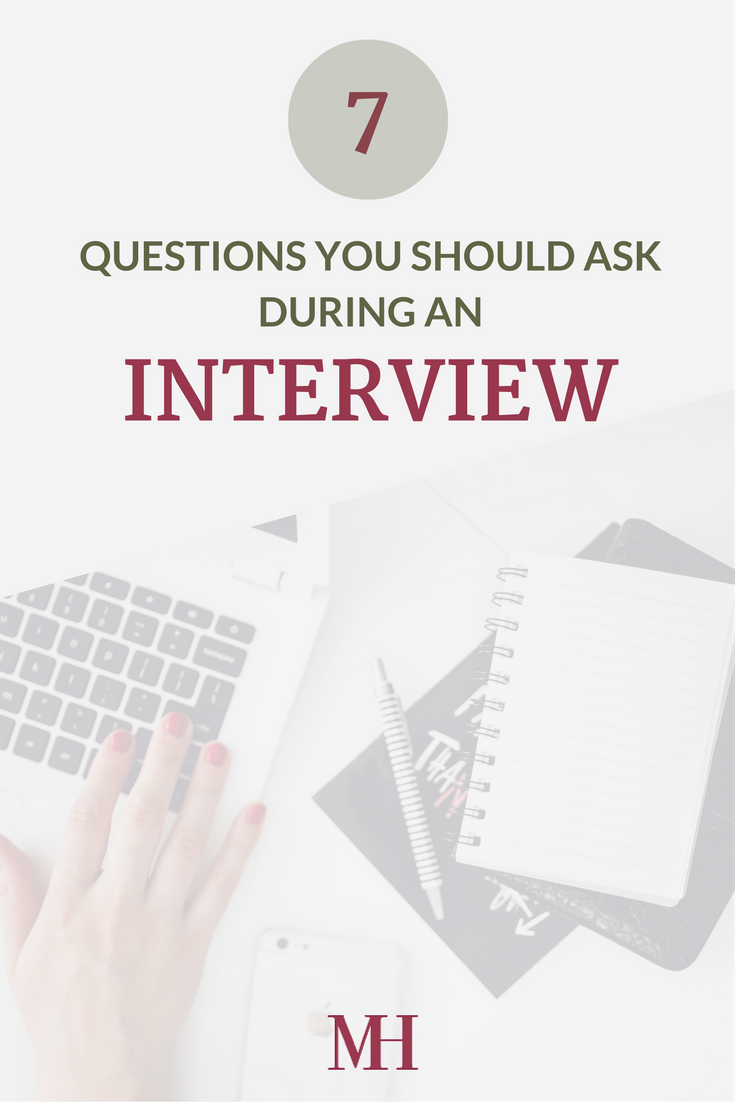 7 Questions to ask during an interview