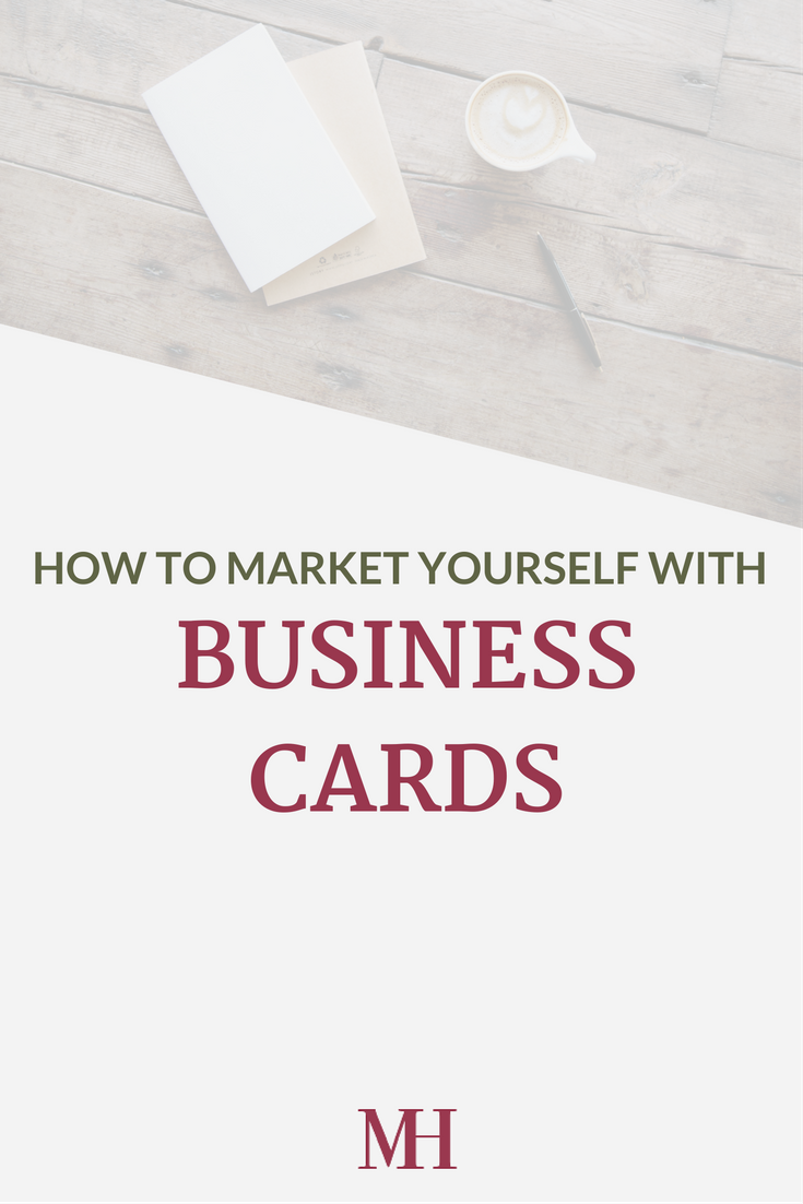 How to Market Yourself with Business Cards