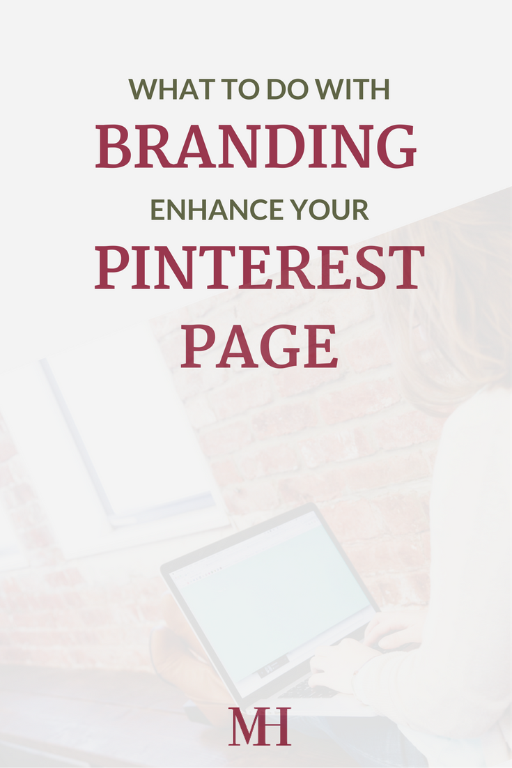 How to use branding strategies to enhance your Pinterest page