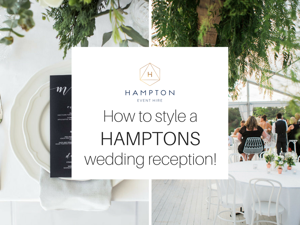 How to style a Hamptons wedding reception! | www.hamptoneventhire.com | Hampton Event Hire - Wedding and Event Hire
