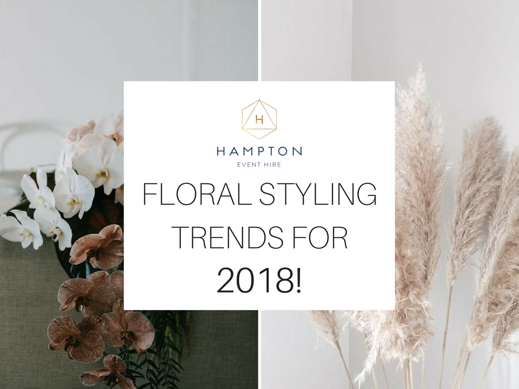 Wedding flower trends for 2018 | Hampton Event Hire - wedding and event hire | www.hamptoneventhire.com